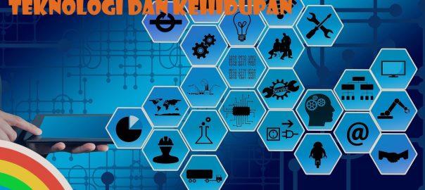 Hubungan Antara Teknologhi Dan Kehidupan