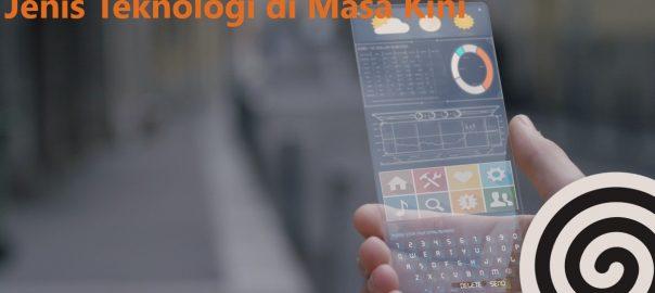 Jenis Teknologi di Masa Kini